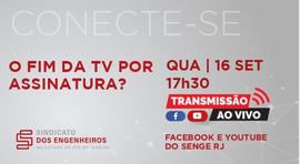 Nesta quarta (16),17h30, o possível fim da TV paga em discussão